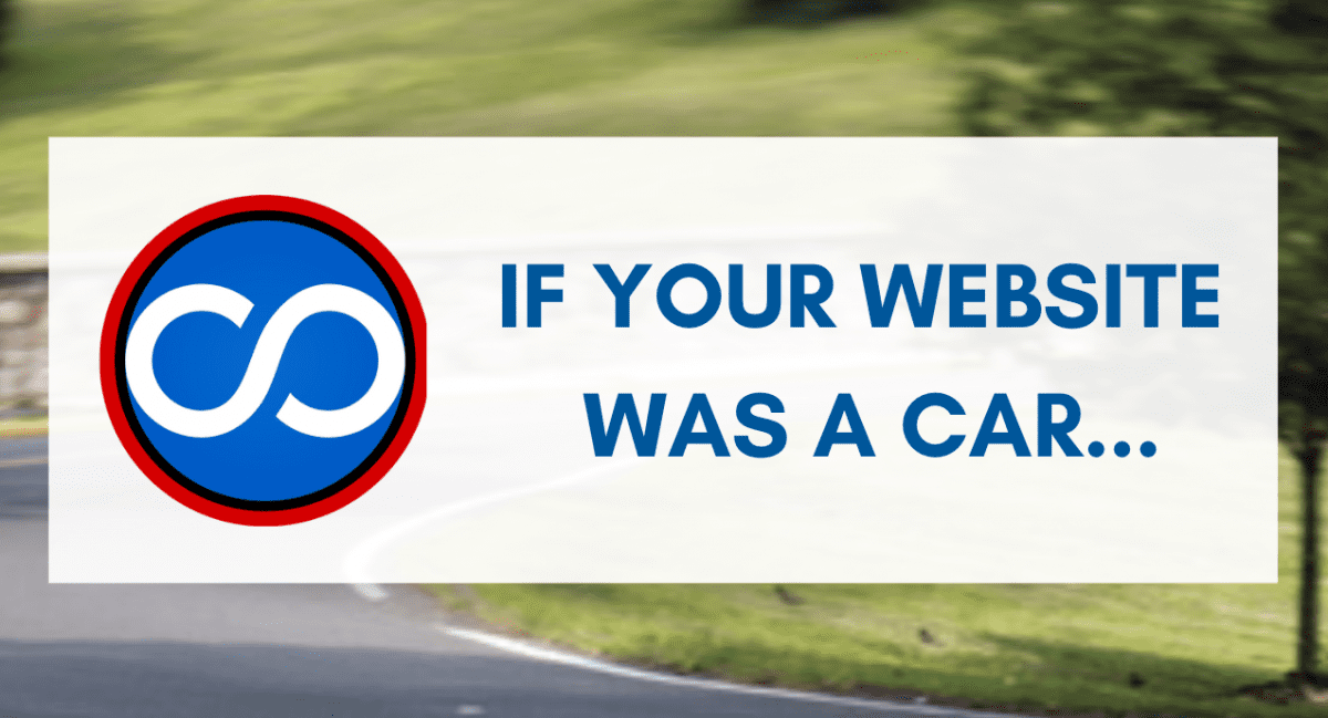Your Website is like a Car…